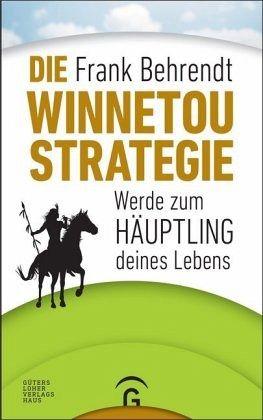 Die Winnetou-Strategie - Behrendt, Frank