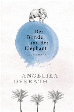 Der Blinde und der Elephant - Overath, Angelika