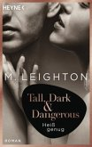 Heiß genug / Tall, Dark & Dangerous Bd.2