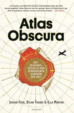 Atlas Obscura - Foer, Joshua; Morton, Ella; Thuras, Dylan