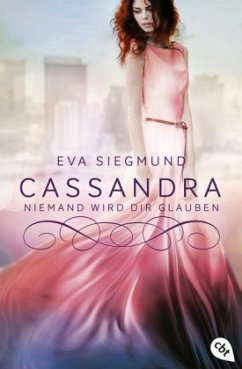 Cassandra - Niemand wird dir glauben / Pandora Bd.2 - Siegmund, Eva