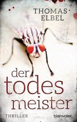 Der Todesmeister - Elbel, Thomas
