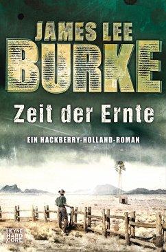 Zeit der Ernte / Hackberry Holland Bd.4 - Burke, James Lee