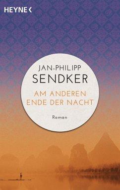 Am anderen Ende der Nacht / China-Trilogie Bd.3 - Sendker, Jan-Philipp