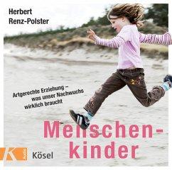 Menschenkinder, 1 Audio-CD - Renz-Polster, Herbert