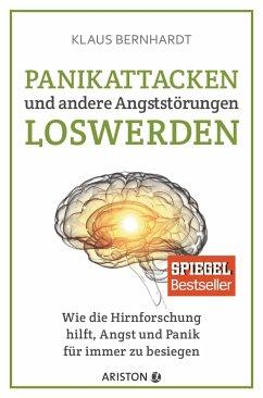 Panikattacken und andere Angststörungen loswerden - Bernhardt, Klaus