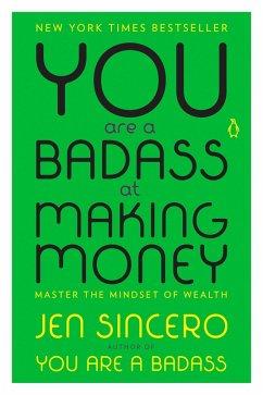 You Are a Badass at Making Money (eBook, ePUB) - Sincero, Jen