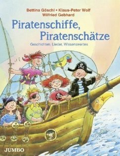 Piratenschiffe, Piratenschätze - Göschl, Bettina; Wolf, Klaus-Peter; Gebhard, Wilfried