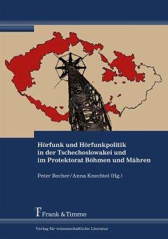 Hörfunk und Hörfunkpolitik in der Tschechoslowakei und im Protektorat Böhmen und Mähren
