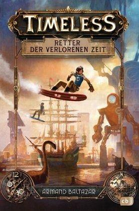 Retter der verlorenen Zeit / Timeless Bd.1 - Baltazar, Armand