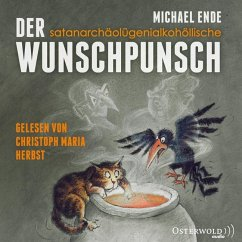 Der satanarchäolügenialkohöllische Wunschpunsch, 1 MP3-CD - Ende, Michael