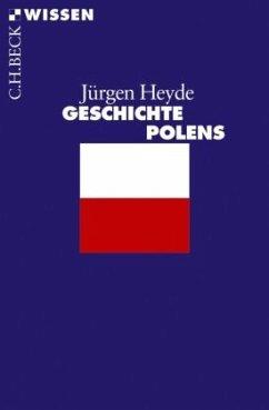 Geschichte Polens - Heyde, Jürgen