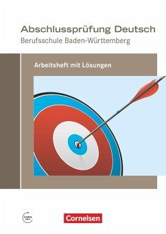 Abschlussprüfung Deutsch - Berufsschule Baden-Württemberg. Arbeitsheft mit Lösungen - Bach, Michael; Schulz-Hamann, Martina
