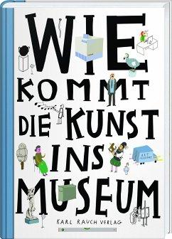 Wie kommt die Kunst ins Museum? - Chrobák, Ondrej; Korycánek, Rotislav; Vanek, Martin