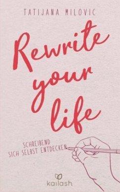 Rewrite your life