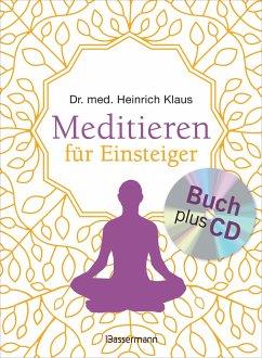 Meditieren für Einsteiger + Meditations-CD - Klaus, Heinrich