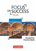 Focus on Success PLUS B1/B2: 11./12. Jg. - Vocabulary Practice Book