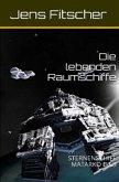 Die lebenden Raumschiffe (STERNENSCHIFF MATARKO 3)