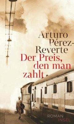 Der Preis, den man zahlt / Lorenzo Falcó Bd.1 - Pérez-Reverte, Arturo