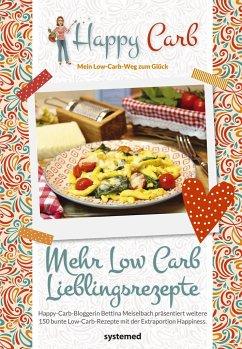 Happy Carb: Mehr Low-Carb-Lieblingsrezepte - Meiselbach, Bettina