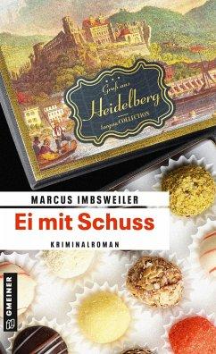 Ei mit Schuss (eBook, ePUB) - Imbsweiler, Marcus