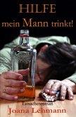 HILFE mein Mann trinkt