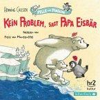 Kein Problem, sagt Papa Eisbär / Pelle und Pinguine Bd.1 (1 Audio-CD)