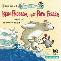 Kein Problem, sagt Papa Eisbär / Pelle und Pinguine Bd.1 (1 Audio-CD) - Callsen, Henning