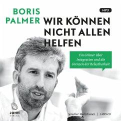 Wir können nicht allen helfen, 1 MP3-CD - Palmer, Boris