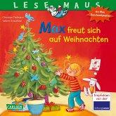 Max freut sich auf Weihnachten / Lesemaus Bd.130