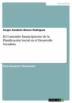 El Contenido Emancipatorio de la Planificación Social en el Desarrollo Socialista (eBook, PDF)