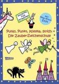 Punkt, Punkt, Komma, Strich: Die Zauber-Zeichenschule