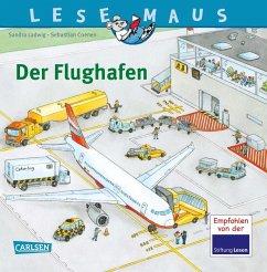 Der Flughafen / Lesemaus Bd.160