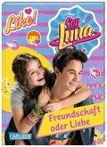 Freundschaft oder Liebe? / Soy Luna Bd.3
