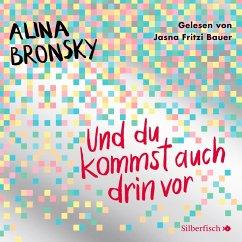 Und du kommst auch drin vor, 3 Audio-CDs - Bronsky, Alina