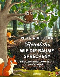 Hörst du, wie die Bäume sprechen? - Wohlleben, Peter