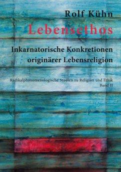 Lebensethos - Kühn, Rolf