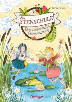 Eine zauberhafte Überraschung / Die Feenschule ...