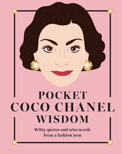 Pocket Coco Chanel Wisdom: Witty Quotes and Wise Words from a Fashion Icon - Hardie Grant Books