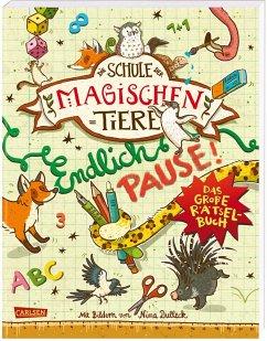 Die Schule der magischen Tiere: Endlich Pause! Das große Rätselbuch - Busch, Nikki; Auer, Margit