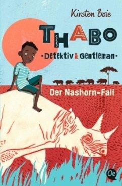 Der Nashorn-Fall / Thabo - Detektiv & Gentleman Bd.1 - Boie, Kirsten