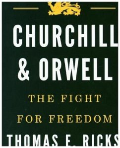 Churchill & Orwell - Ricks, Thomas E.