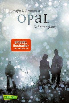 Opal. Schattenglanz / Obsidian Bd.3 (mit Bonusgeschichten) - Armentrout, Jennifer L.