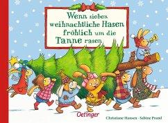 Wenn sieben weihnachtliche Hasen fröhlich um die Tanne rasen / Wenn sieben Hasen Bd.4 - Hansen, Christiane; Praml, Sabine