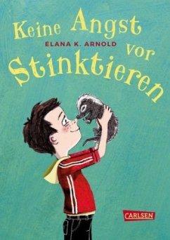 Keine Angst vor Stinktieren - Arnold, Elana K.