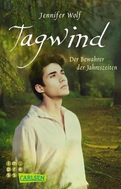 Tagwind. Der Bewahrer der Jahreszeiten / Jahreszeiten Bd.4 - Wolf, Jennifer