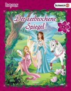 Der zerbrochene Spiegel / bayala Bd.1 - Wolf, Florentine