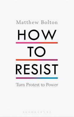 How to Resist - Bolton, Matthew