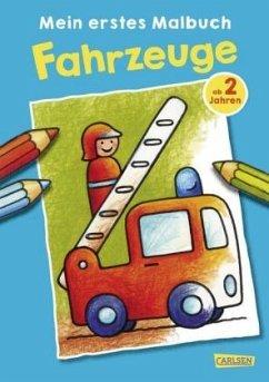 Mein erstes Malbuch: Fahrzeuge: Malen ab 2 Jahren