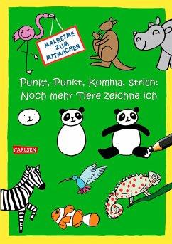 Punkt, Punkt, Komma Strich: Noch mehr Tiere zeichne ich - Sörensen, Imke; Mensing, Katja
